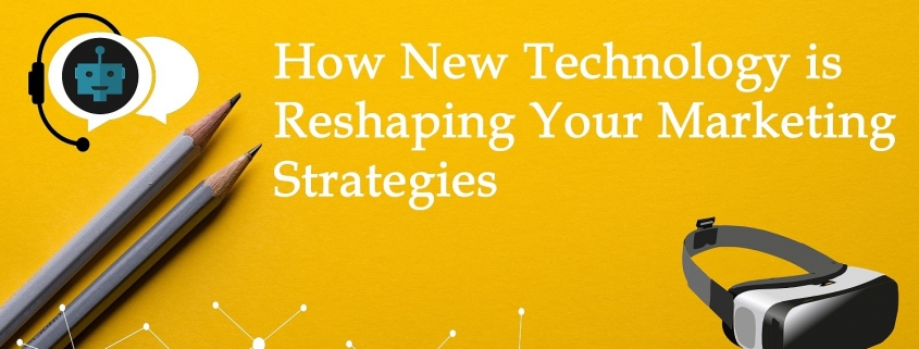 How New Technology is Reshaping Your Marketing Strategies LR Title